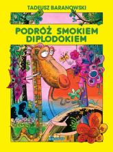 Podróż smokiem Diplodokiem - Tadeusz Baranowski   mała okładka