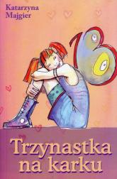 Trzynastka na karku - Katarzyna Majgier | mała okładka
