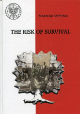 The Risk of Survival - Mateusz Szpytma | mała okładka