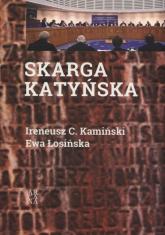 Skarga katyńska - Kamiński Ireneucz C., Łosińska Ewa | mała okładka
