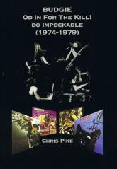 Budgie Od In For The Kill do Impeckable 1974-79 - Chris Pike | mała okładka