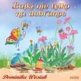Bajki nie tylko na dobranoc - Dominika Wosiak | mała okładka