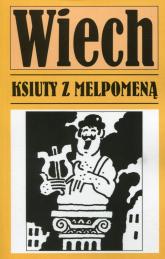 Ksiuty z Melpomeną - Wiech Stefan Wiechecki | mała okładka