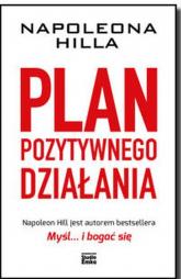 Plan pozytywnego działania - Napoleon Hill   mała okładka
