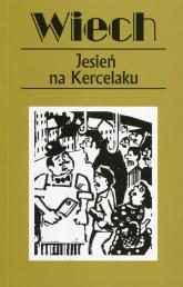 Jesień na Kercelaku czyli reportaże warszawskie - Wiech Stefan Wiechecki | mała okładka