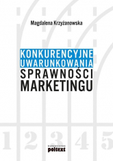 Konkurencyjne uwarunkowania sprawności marketingu - Magdalena Krzyżanowska | mała okładka