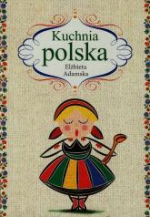 Kuchnia polska - Elżbieta Adamska | mała okładka