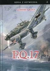 P.Q. 17 Opowieść korespondenta wojennego o tragedii konwoju - Godfrey Winn | mała okładka