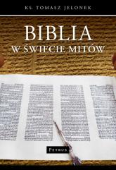 Biblia w świecie mitów - Tomasz Jelonek | mała okładka
