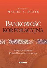 Bankowość korporacyjna - Wiatr Maciej S. | mała okładka