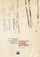 Nieodnalezione ofiary Katynia? - Maciej Wyrwa | mała okładka