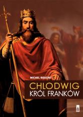 Chlodwig , król Franków - Michel Rouche | mała okładka