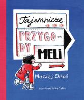 Tajemnicze przygody Meli - Maciej Orłoś | mała okładka