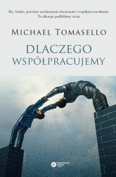 Dlaczego współpracujemy - Michael Tomasello | mała okładka