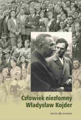 Człowiek niezłomny Władysław Kojder 1902-1945 - Barbara Matus | mała okładka