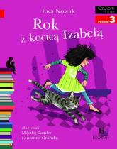 Czytam sobie Rok z kocicą Izabelą Poziom 3 - Ewa Nowak | mała okładka