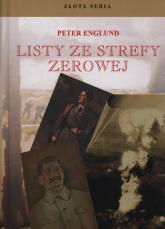 Listy ze strefy zerowej - Peter Englund | mała okładka