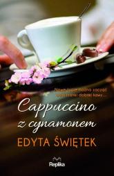 Cappuccino z cynamonem - Edyta Świętek | mała okładka