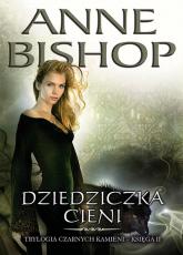 Dziedziczka Cieni Trylogia Czarnych Kamieni - tom 2 - Anne Bishop | mała okładka