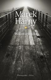 Wolontariuszka - Marek Harny | mała okładka