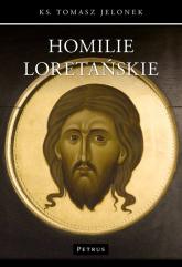 Homilie Loretańskie - Tomasz Jelonek | mała okładka