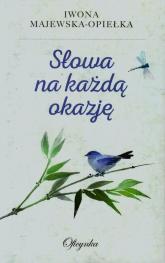 Słowa na każdą okazję - Iwona Majewska-Opiełka | mała okładka