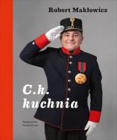 C. k. Kuchnia - Robert Makłowicz | mała okładka