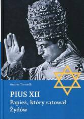 Pius XII Papież, który ratował Żydów - Andrea Tornielli | mała okładka