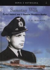 Samotny wilk  Życie i śmierć asa U-bootów Wernera Henke - Mulligan Timothy P.   mała okładka