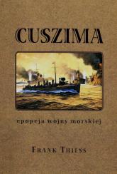 Cuszima Epopeja wojny morskiej - Frank Thiess | mała okładka