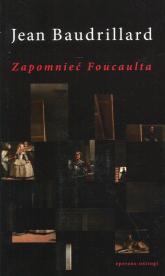 Zapomnieć Foucaulta - Jean Baudrillard | mała okładka