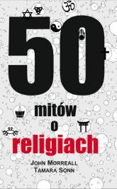 50 mitów o religiach - Morreall John, Sonn Tamara   mała okładka