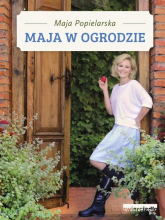 Maja w ogrodzie - Maja Popielarska   mała okładka