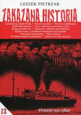 Zakazana historia 13 Ostatni rejs ofiar - Leszek Pietrzak | mała okładka