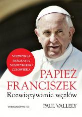 Papież Franciszek Rozwiązywanie węzłów - Paul Vallely | mała okładka