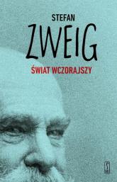 Świat wczorajszy Wspomnienia - Stefan Zweig | mała okładka