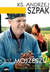 Idź Mojżeszu O pielgrzymce hipisach i ziemi obiecanej - Andrzej Szpak | mała okładka