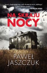 Na skraju nocy - Paweł Jaszczuk | mała okładka