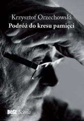 Podróż do kresu pamięci - Krzysztof Orzechowski | mała okładka