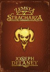 Kroniki Wardstone 13 Zemsta stracharza - Joseph Delaney   mała okładka