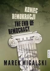 Koniec demokracji - Marek Migalski | mała okładka