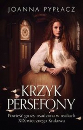 Krzyk Persefony - Joanna Pypłacz | mała okładka