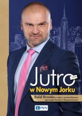Jutro w Nowym Jorku Rafał Brzoska o sobie i swoim biznesie opowiada Pawłowi - Paweł Oksanowicz | mała okładka