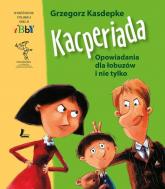 Kacperiada - Grzegorz Kasdepke | mała okładka