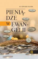 Pieniądze w Ewangelii - Edward Staniek | mała okładka