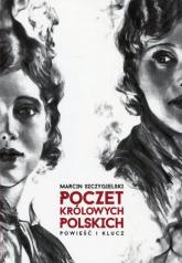 Poczet królowych polskich Powieść i klucz - Marcin Szczygielski | mała okładka