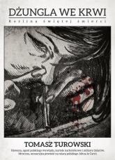 Dżungla we krwi Roślina świętej śmierci - Tomasz Turowski | mała okładka
