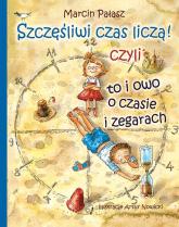 Szczęśliwi liczą czas czyli to i owo o zegarach - Marcin Pałasz | mała okładka