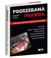 Pogrzebana prawda Zwierzenia rodzin ofiar katastrofy smoleńskiej - Marek Pyza | mała okładka