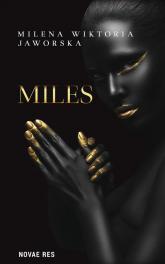 Miles - Jaworska Milena Wiktoria | mała okładka